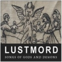 Lustmord - Songs Of Gods And Demons '2011