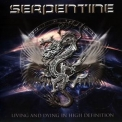 Serpentine - Living And Dying In High Definition '2011