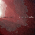 Marconi Union  - A Lost Connection '2010