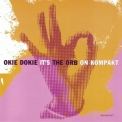 Orb, The - Okie Dokie It's The Orb On Kompakt '2005