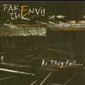 Fake The Envy - As They Fall '2005