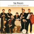 Pogues, The - If I Should Fall From Grace With God '1988