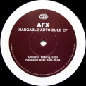 Aphex Twin (as AFX) - Hangable Auto Bulb EP (vinyl rip) '1995