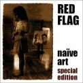 Red Flag - Naive Art (Special Edition) '2001