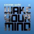 Cosmic Gate - Wake Your Mind '2011