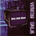 Vision Talk - Dirty Italo Disco '2009