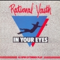 Rational Youth - In Your Eyes [CDS] '1983