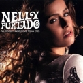 Nelly Furtado - All Good Things (Come To An End) '2007