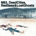 M83 - Dead Cities, Red Seas & Lost Ghosts (CD1) '2003