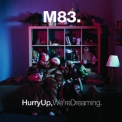 M83 - Hurry Up, We're Dreaming (CD1) '2011
