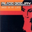 Alice Deejay - Back In My Life [CDM] '1999