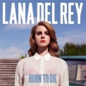 Lana Del Rey - Born To Die '2012