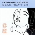 Leonard Cohen - Dear Heather '2004