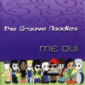 Groove Noodles, The - Me Oui '2010