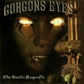Gorgons Eyes - The Battle Rages On '2004