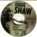 Chicago Blues Session - [vol.46]  Eddie Shaw (Too Many Highways) '1999