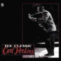 Perkins Carl - The Classic Carl Perkins (disc 5 of 5) '1990