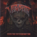 Vendetta - Feed The Extermination '2011