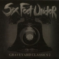 Six Feet Under - Graveyard Classics 2 '2004