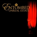 Entombed - Unreal Estate '2005