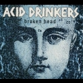 Acid Drinkers - Broken Head '2000