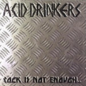 Acid Drinkers - Rock Is Not Enough '2004