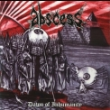 Abscess - Dawn Of Inhumanity '2010