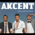Akcent - True Believers '2009