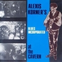 Alexis Korner's Blues Incorporated - At The Cavern: Expanded Edition '1964