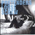 Pretenders, The - Loose Screw '2003