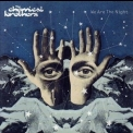 Chemical Brothers, The - We Are The Night '2007