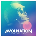 Awolnation - Back From Earth '2010