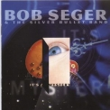 Bob Seger & The Silver Bullet Band - It's A Mystery '1995