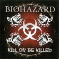 Biohazard - Kill Or Be Killed '2003