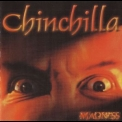 Chinchilla - Madness '2000