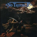 No Trouble - Looking For Trouble '1986