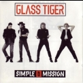 Glass Tiger - Simple Mission '1990