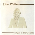 John Wetton - Caught In The Crossfire '1980