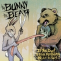 Bunny The Bear, The - If You Don't Have Anything Nice To Say... '2011