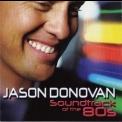 Jason Donovan - Soundtrack Of The 80's '2010