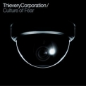 Thievery Corporation - Culture Of Fear '2011