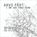 Arvo Part - I Am The True Vine '1999