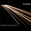 Kontakte - Soundtracks To Lost Road Movies '2008