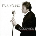 Paul Young - Rock Swings On The Wild Side Of Swing '2006