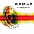 Dekad - Strange Situations (the Singles) '2012