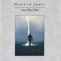 Howard Jones - Cross That Line (Japanese Edition) '1989