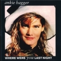 Ankie Bagger - Where Were You Last Night '1989