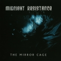 Midnight Resistance - The Mirror Cage '2011