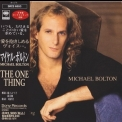 Michael Bolton - The One Thing (Japanese Edition) '1993