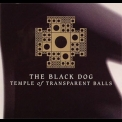 Black Dog, The - Temple Of Transparent Balls '1993